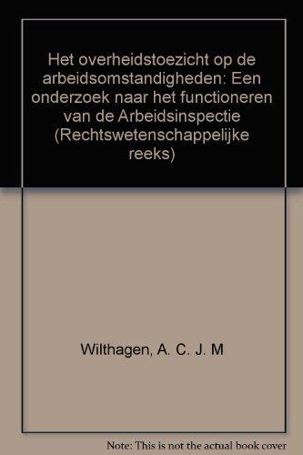 9789001952402: Het overheidstoezicht op de arbeidsomstandigheden: Een onderzoek naar het functioneren van de Arbeidsinspectie (Rechtswetenschappelijke reeks) (Dutch Edition)