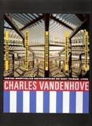 Charles Vandenhove - In Search of Unity - Centre Hospitalier Universitaire Du Sart Tilman - Liege: ...