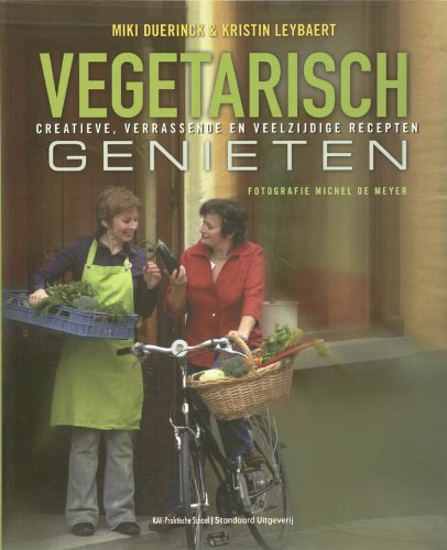 9789002219771: Vegetarisch genieten: creatieve, verrassende en veelzijdige recepten