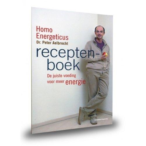 Homo Energeticus Receptenboek: de juiste voeding voor: Aelbrecht, Peter