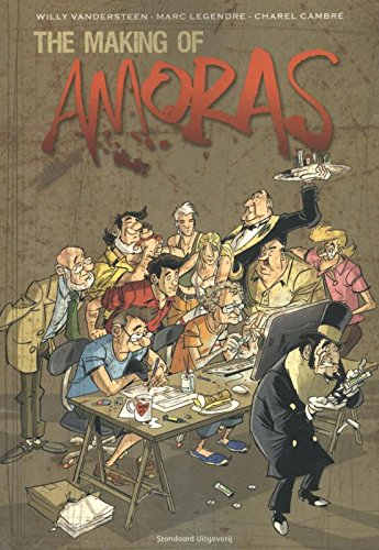 The making of Amoras: Legendre, Marc/ Cambré,