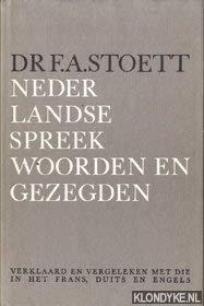 9789003902016: Nederlandse spreekwoorden en gezegden: Verklaard en vergeleken met die in het Frans, Duits en Engels (Dutch Edition)