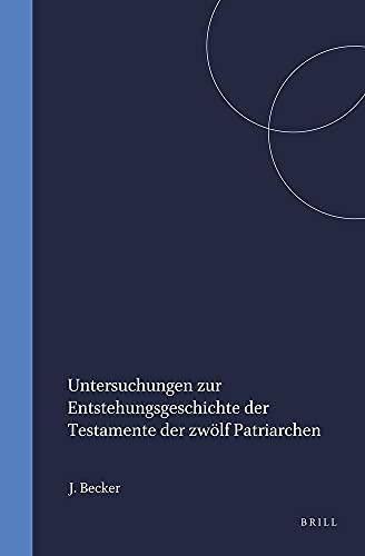 Untersuchungen zur Entstehungsgeschichte der Testamente der Zwolf Patriarchen (Hardback): Joe ...