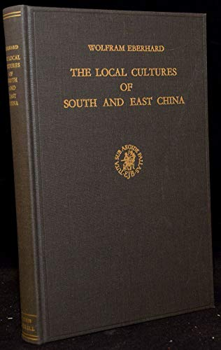 Local Cultures of South and East China: Eberhard, Wolfram. Eberhard,