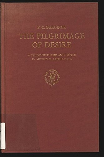 9789004006607: Pilgrimage of Desire: Study of Theme and Genre in Medieval Literature