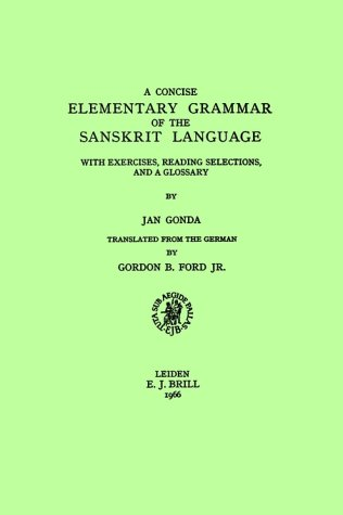 9789004007345: A Concise Elementary Grammar of the Sanskrit Language: With Exercises, Reading Selections and Glossary (Asian Studies)