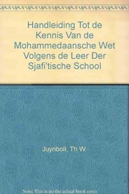 Handleiding Tot De Kennis Van De Mohammedaansche: Juynboll, Th. W.