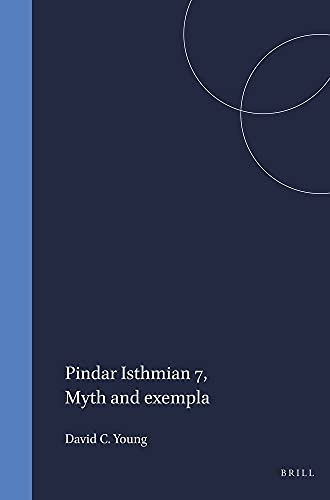 9789004014770: Pindar Isthmian 7: Myth and Exempla: 15 (Mnemosyne, Supplements)
