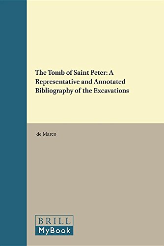 The Tomb of Saint Peter. A Representative and Annotated Bibliography of the Excavations (...