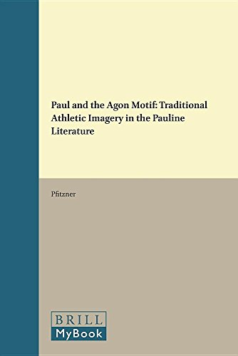 9789004015968: Paul and the Agon Motif: Traditional Athletic Imagery in the Pauline Literature (Novum Testamentum , Suppl. 16)