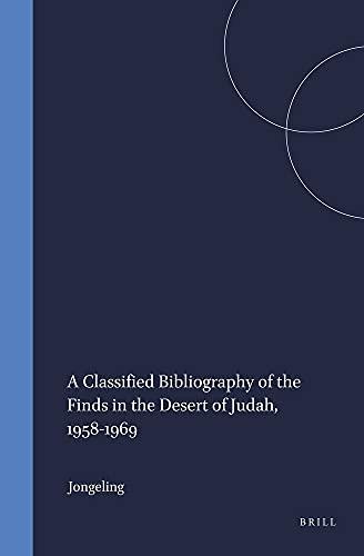 A Classified Bibliography of the Finds in the Desert of Judah, 1958-1969 (Hardback): B. Jongeling