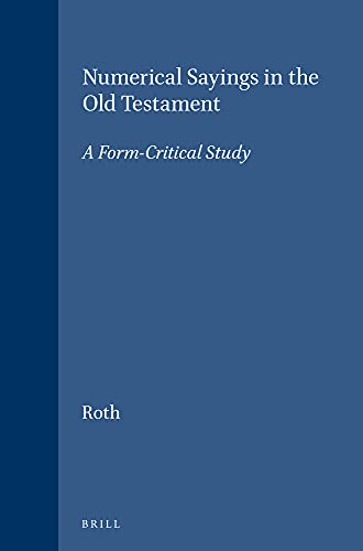 9789004023369: Numerical Sayings in the Old Testament: A Form-Critical Study (Vetus Testamentum, Supplements)