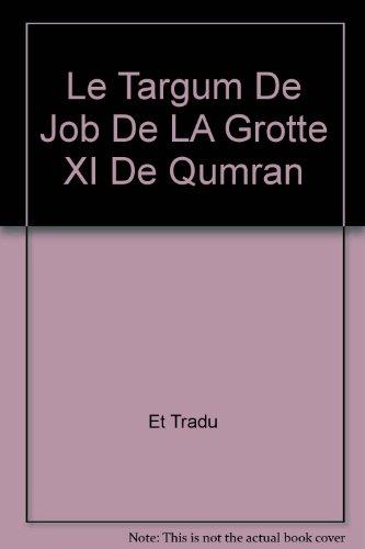 Le Targum De Job De LA Grotte XI De Qumran (French Edition) Et Tradu; Ploeg, J. P. M. Van Der and ...