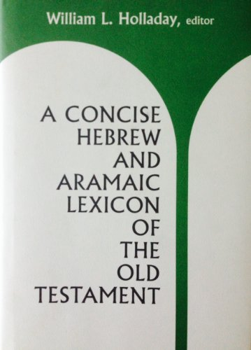 Concise Hebrew and Aramaic Lexicon of the Old Testament : Based upon the Lexical Work of Ludwig K...