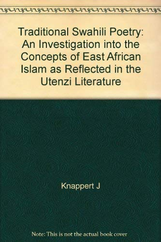 9789004030541: Traditional Swahili Poetry: An Investigation into the Concepts of East African Islam as Reflected in the Utenzi Literature