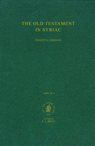 The Old Testament in Syriac according to the Peshitta Version (Part IV, fascicle 6, Canticles or ...
