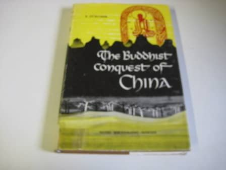 9789004034785: The Buddhist Conquest of China: The Spread and Adaptation of Buddhism in Early Medieval China (Sinica Leidensia)