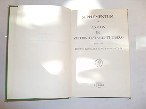 SUPPLEMENTUM AD LEXICON IN VETERIS TESTAMENTI LIBROS: Koehler, Ludwig and