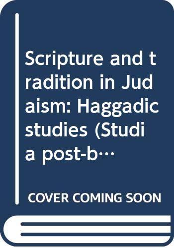 9789004036260: Scripture and tradition in Judaism: Haggadic studies (Studia post-biblica)