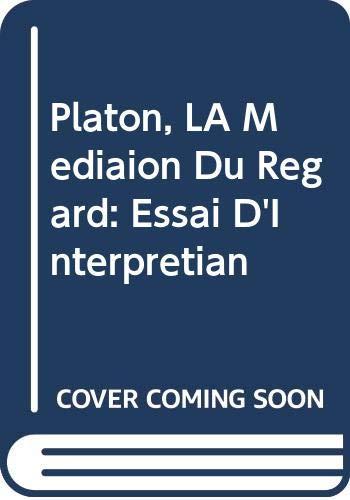 Platon, la médiation du regard : essai: Paquet, Léonce.