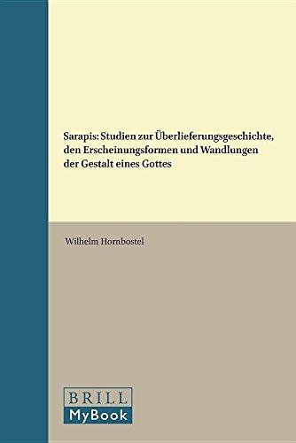 Sarapis. Studien zur Überlieferungsgeschichte, den Erscheinungsformen und Wandlungen der ...