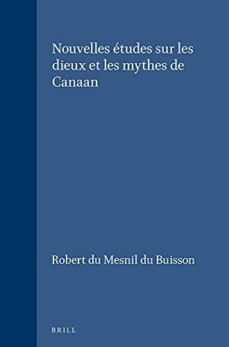 9789004036703: Nouvelles Etudes Sur Les Dieux Et Les Mythes De Canaan