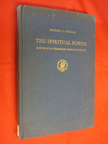 9789004036994: The Spiritual Power: Republican Florence under Interdict (Studies in Medieval and Reformation Thought)