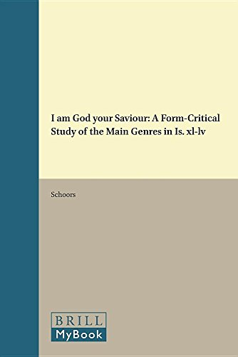 9789004037298: I Am God Your Saviour: A Form-Critical Study of the Main Genres in Is. XL-LV (Vetus Testamentum, Supplements)