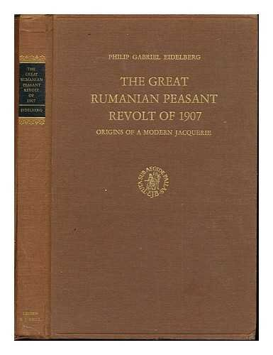 9789004037816: The great Rumanian peasant revolt of 1907: Origins of a modern jacquerie