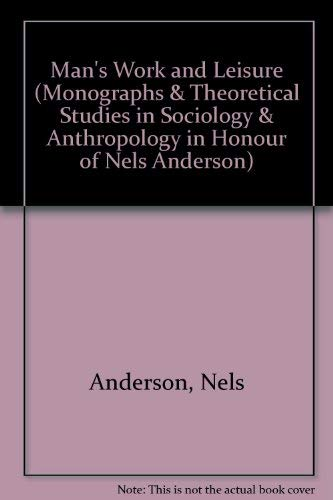 Man's Work and Leisure (Monographs in Social Anthropology and Theoretical Studies in Honour of...