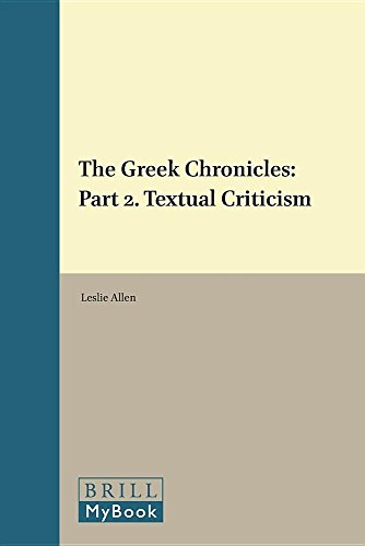 The Greek Chronicles: The Relation of the Septuagint of I and II Chronicles to the Massoretic Text,...