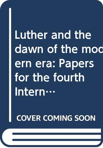 9789004039476: Luther and the dawn of the modern era: Papers for the fourth International Congress for Luther Research (Studies in the history of Christian thought)