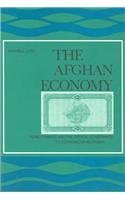 The Afghan Economy: Money, Finance and the Critical Constraints to Economic Development (Social, ...