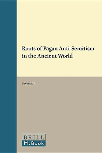Roots of Pagan Anti-semitism in the Ancient World (Novum Testamentum, Supplements): Sevenster, Jan ...