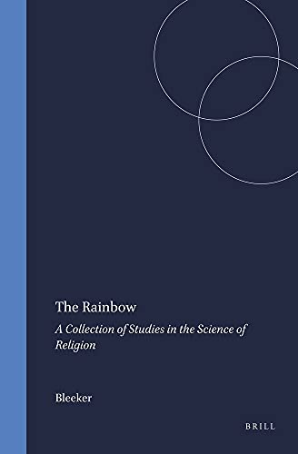 9789004042223: The Rainbow, The: Collection of Studies in the Science of Religion (Studies in the History of Religions)
