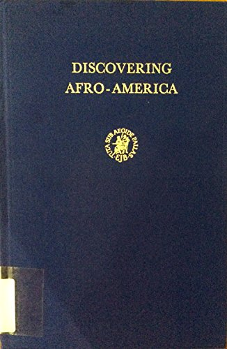 Discovering Afro-America (International Studies in Sociology and Social Anthropology: Volume XVIII)...