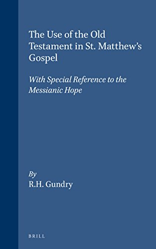 Use of the Old Testament in St. Matthews Gospel With Reference to Messianic Hope (9004042784) by Gundry, Robert Horton