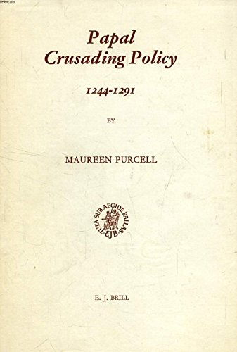 9789004043176: Papal Crusading Policy, 1244-1291: The Chief Instruments of Papal Crusading Policy and Crusade to the Holy Land from the Final Loss of Jerusalem to ... in the History of Christian Thought, V. 11)