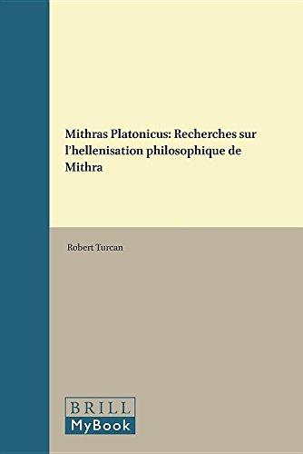 Mithras Platonicus: Recherches Sur L'Hellenisation Philosophique De Mithra (Etudes ...
