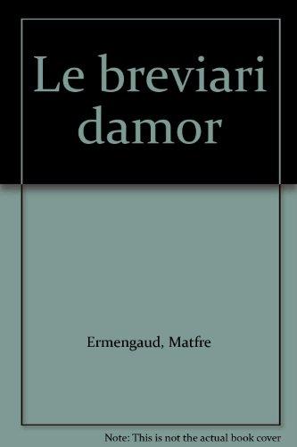 Le Breviari d'Amor de Matfre Ermengaud: Tome: Ricketts, Peter T.
