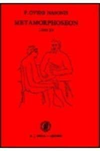 9789004043695: P. Ovidii Nasonis Metamorphoseon, Libri I-XV: Textus et Commentarius. Naar de Editie van D.E. Bosselaar in Zevende Druk Uitgegeven Door B.A. Van ... Schrijvers) (Dutch and Latin Edition)