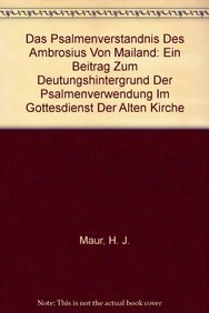 Das Psalmenverstandnis des Ambrosius von Mailand: Ein Beitrag zum Deutungshintergrund der ...