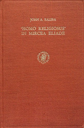 9789004045507: Homo Religious in Mircea Eliade: An Anthropolotical Evaluation (Supplementa ad numen, altera)