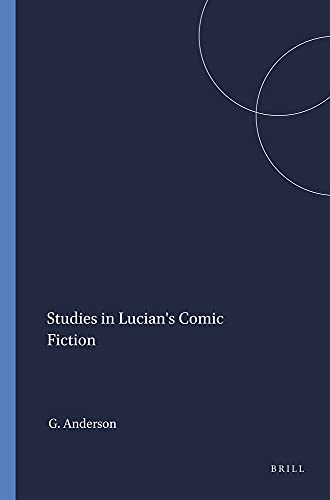 9789004047600: Studies in Lucian's Comic Fiction
