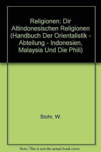 Die Altindonesischen Religionen: Waldemar Stöhr
