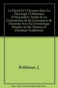 Le Christ Et L'Homme Dans La Theologie D'Athanase D'Alexandrie: Etude de La ...