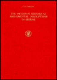 9789004050624: The Ottoman Historical Monumental Inscriptions in Edirne (English, Arabic, Turkish and Persian Edition)