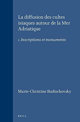9789004052345: LA Diffusion Des Cultes Isiaques Author De LA Mer Adriatique: Inscriptions Et Monuments (Education and Society in the Middle Ages and Renaissance) (French Edition)