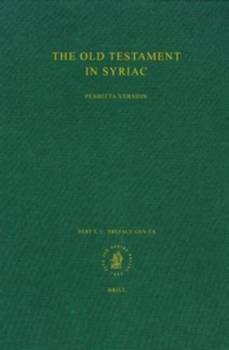 9789004052864: The Old Testament in Syriac: According to the Peshitta Version/Vetus Testamentum Syriace; Part 1 (Peshitta. the Old Testament in Syriac) (Pt.1)