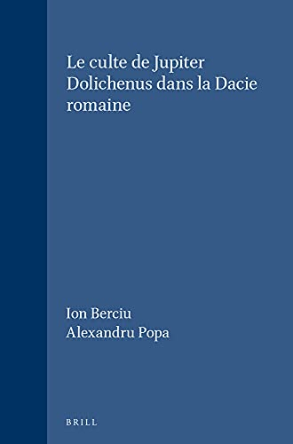 9789004054516: Le Culte De Jupiter Dolichenus Dans LA Dacie Romaine (Education and Society in the Middle Ages and Renaissance) (French Edition)